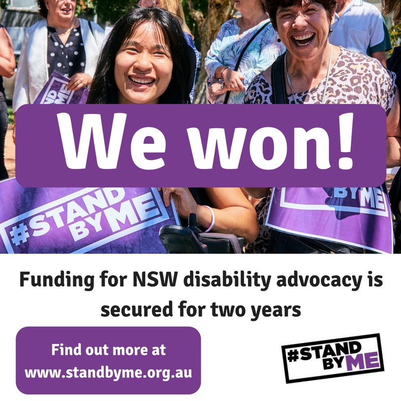 Photo of two happy people, with text over the top saying 'we won, funding for NSW disability advocacy is secured for two years. find out more at www.standbyme.org.au'